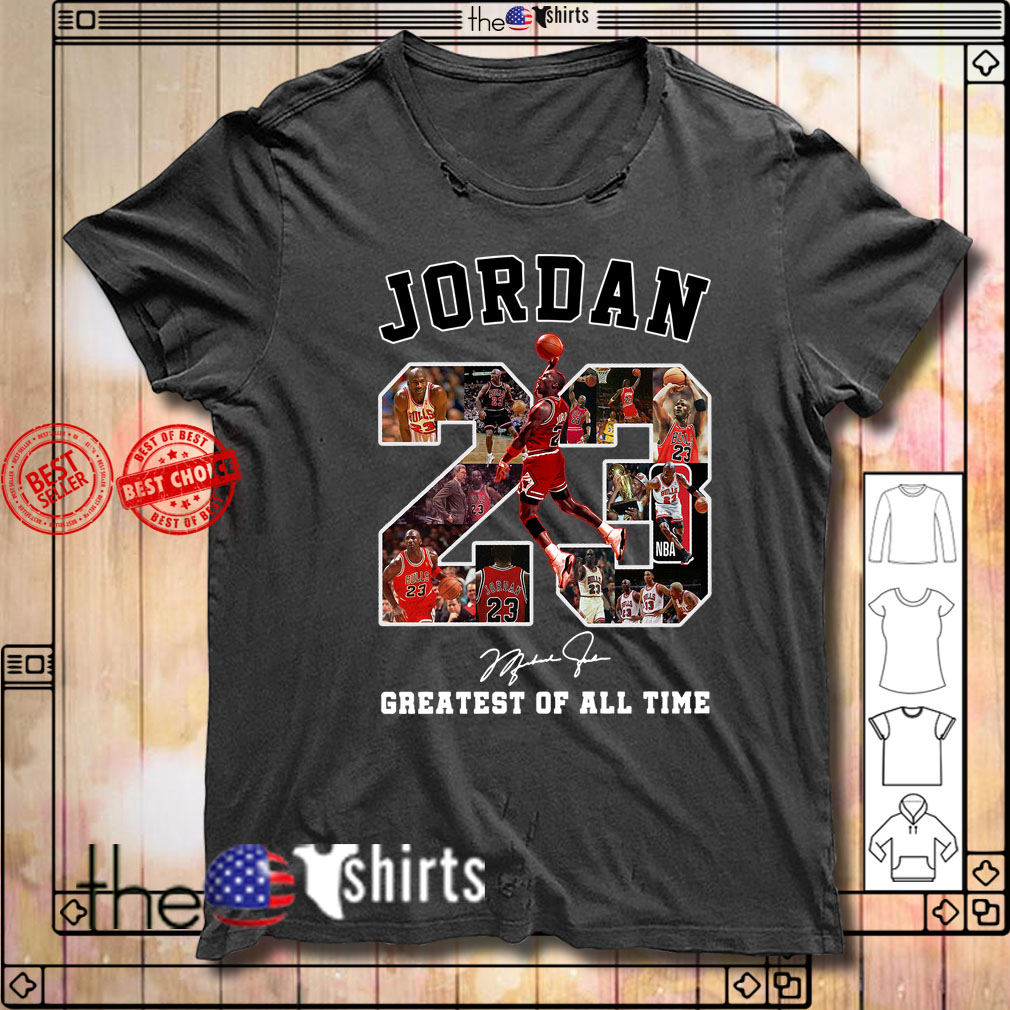 Michael Jordan 23 signature greatest of all time shirt