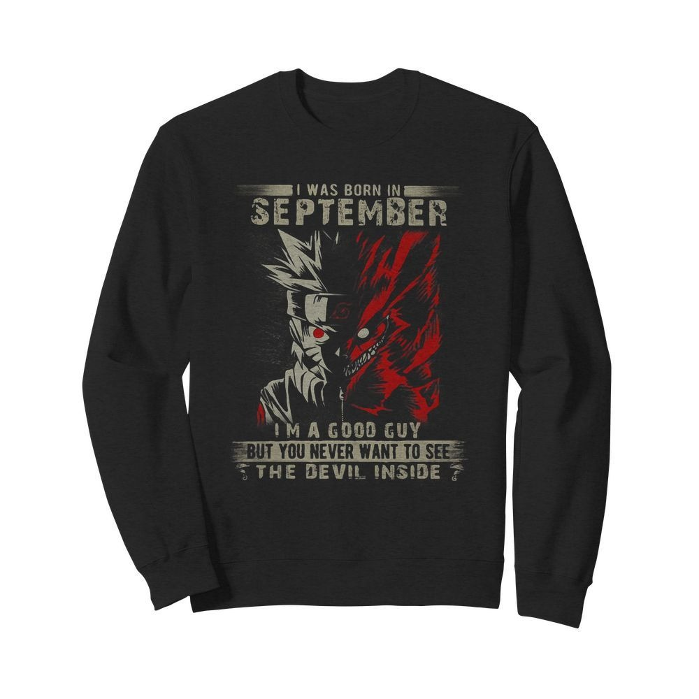 Naruto and Kurama I was born in September I'm a good guy Sweater