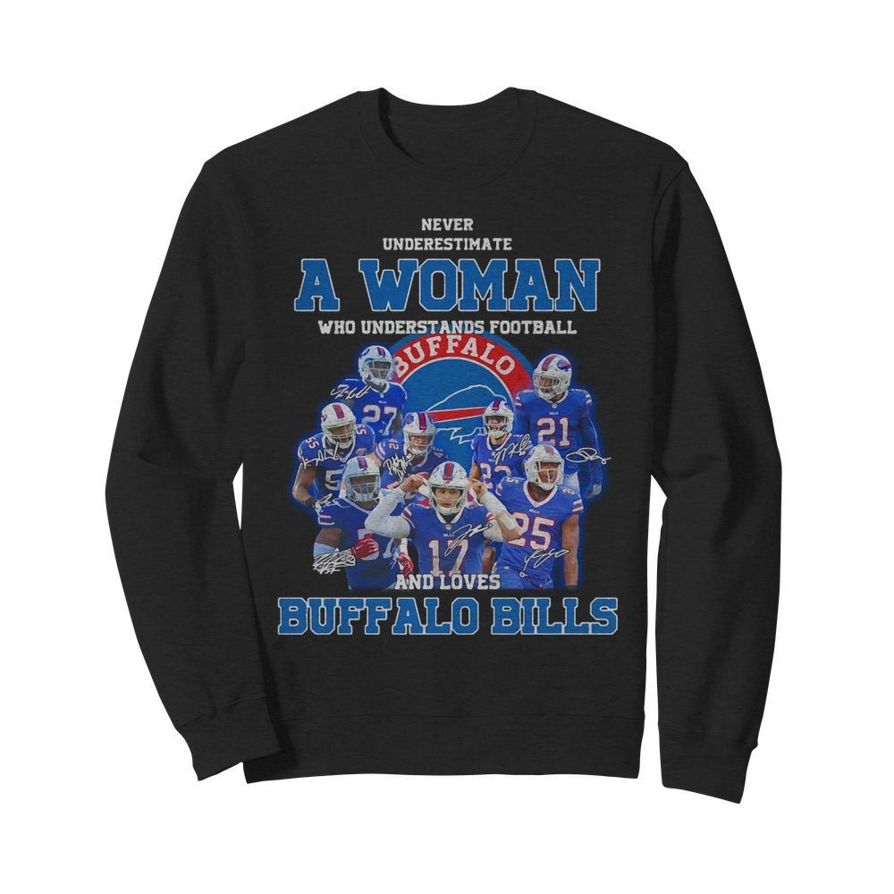Never underestimate a woman who understands football and love Buffalo Bills Sweater