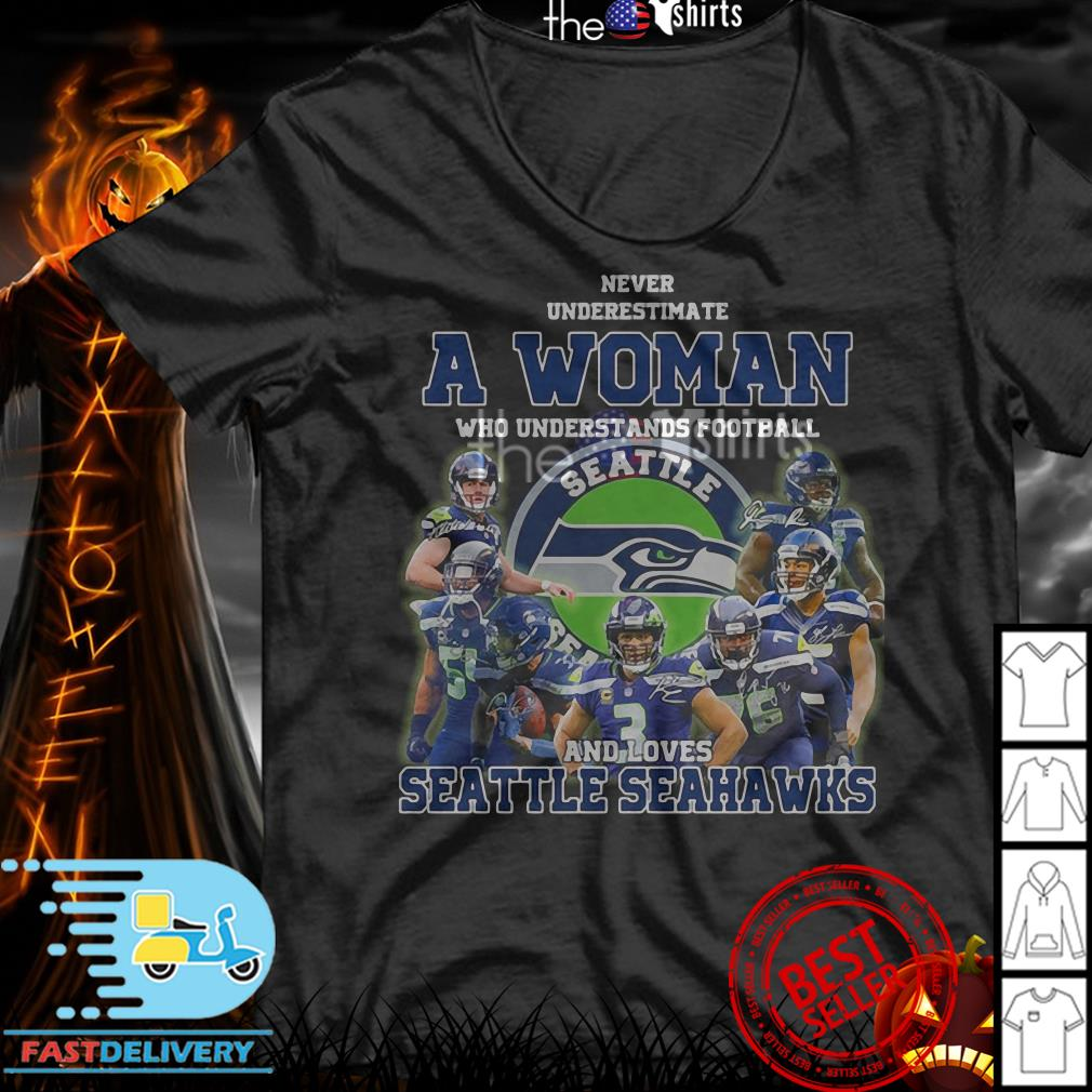 Never underestimate a woman who understands football and love Seattle Seahawks shirt