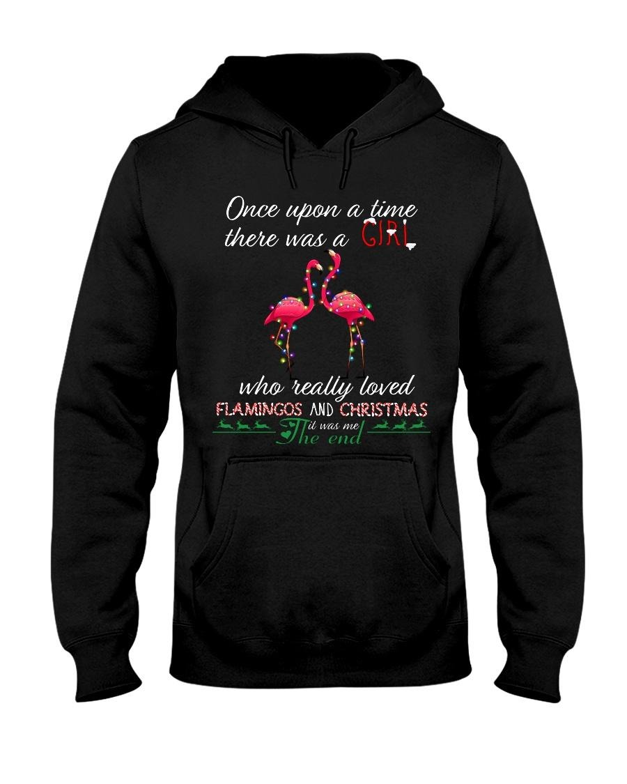 Once upon a time there was a girl who really loved Flamingos and Christmas Hoodie