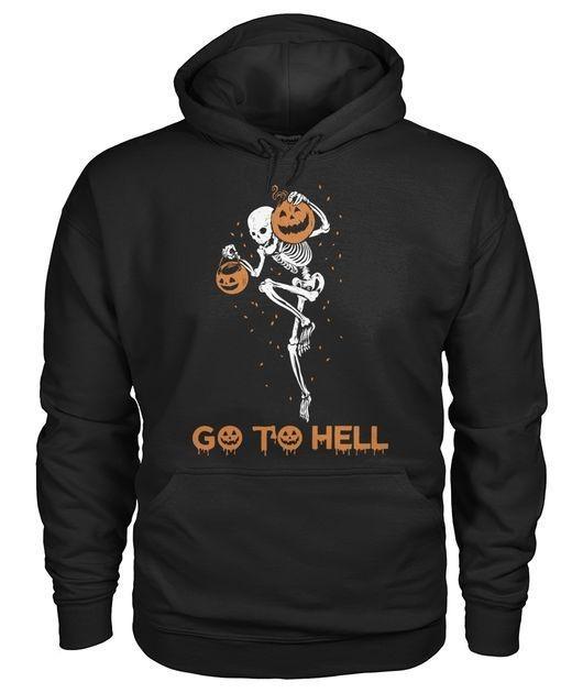 Skeleton holding pumpkin go to hell Halloween Hoodie