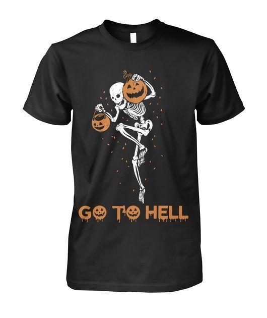 Skeleton holding pumpkin go to hell Halloween shirt