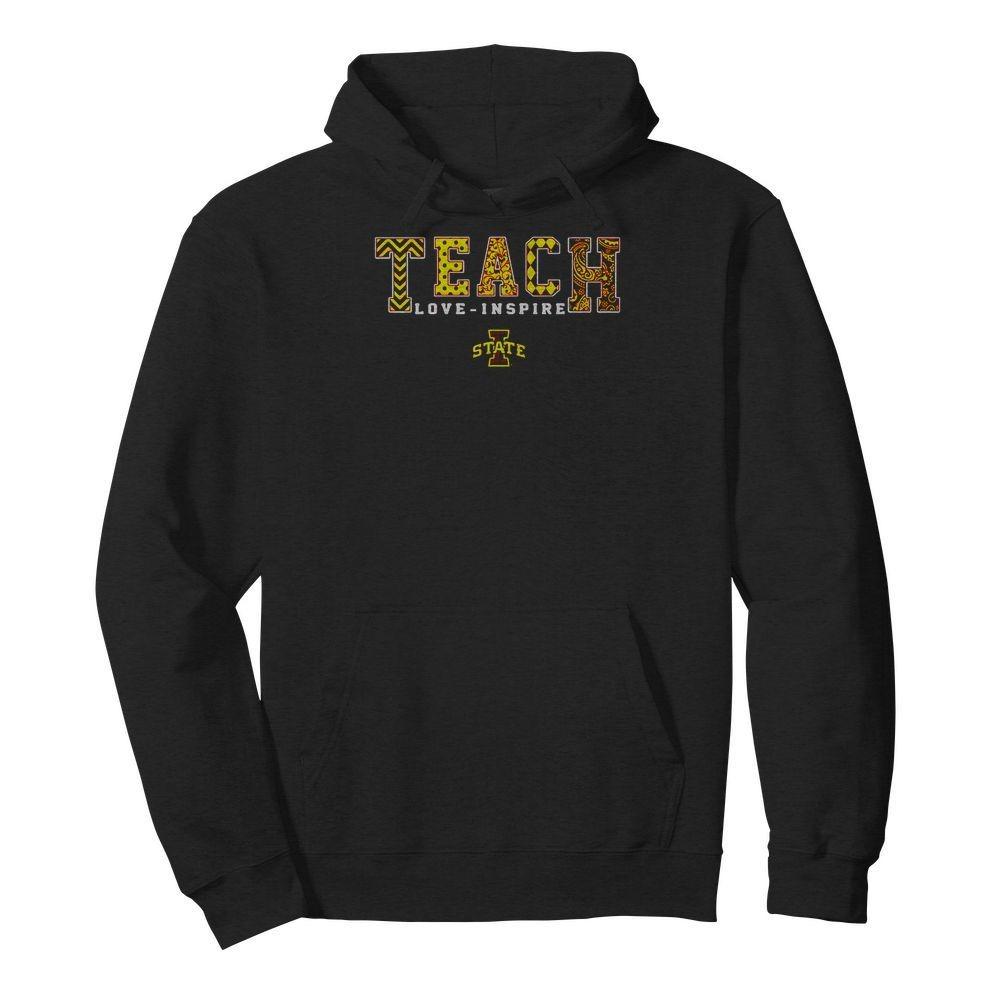 Teacher love-inspire Lowa State Hoodie