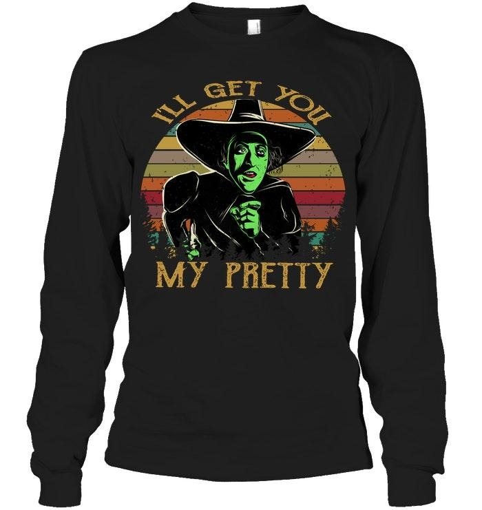The Wizard of Oz I'll get you my pretty sunset Longsleeve Tee