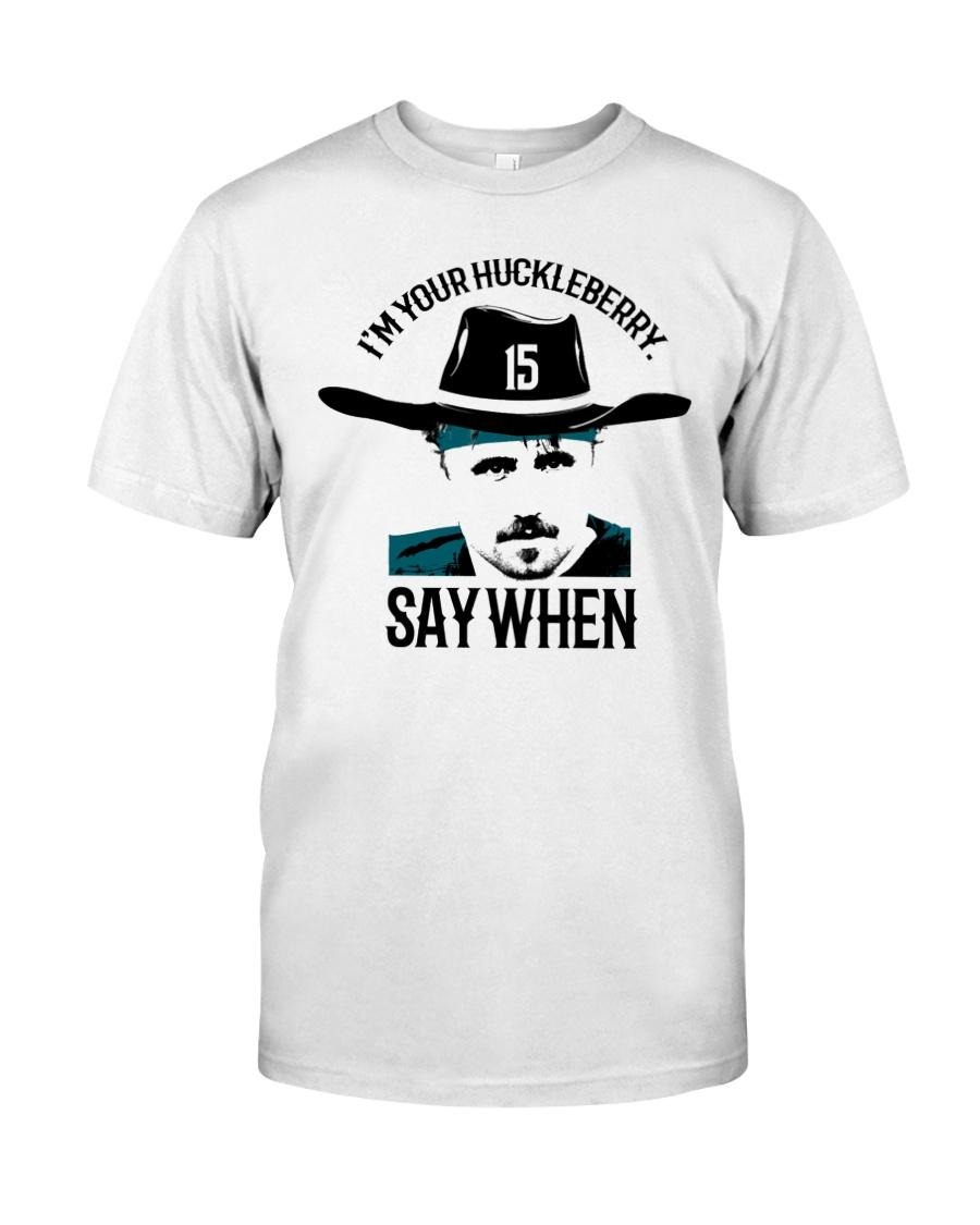 Tombstone I'm your Huckleberry say when shirt