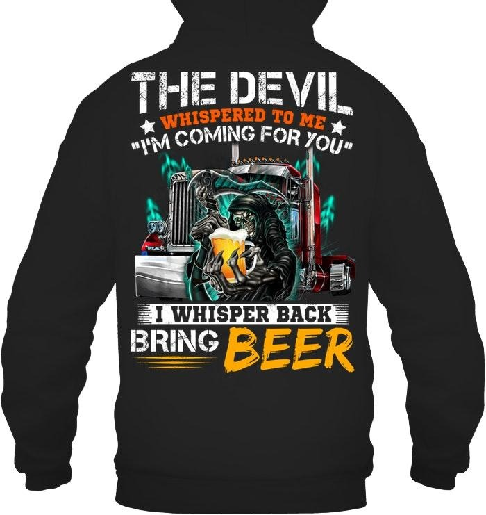Truck the devil whispered to me I'm coming for you I whisper back bring beer Hoodie
