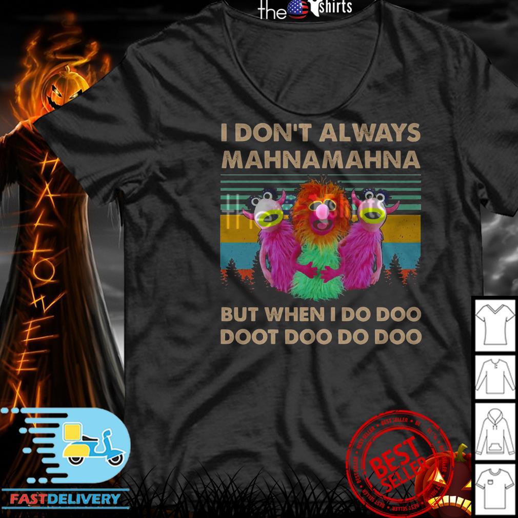 Vintage The Muppet Show I don't always MahnaMahna but when I Do Doo shirt