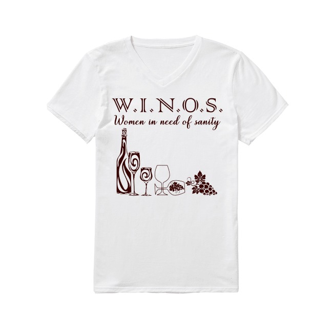 Winos women in need of sanity V-neck T-shirt