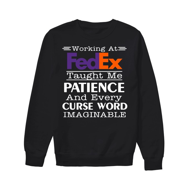 Working at FedEx taught me patience and every curse word imaginable Sweater