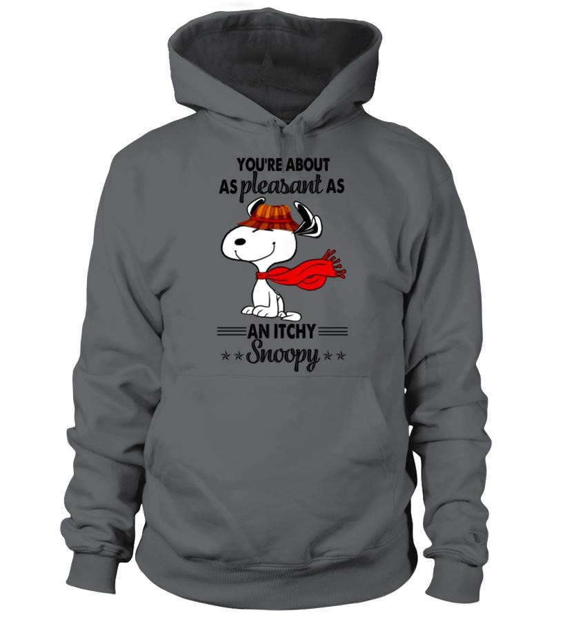 You're about as pleasant as an itchy Snoopy Hoodie
