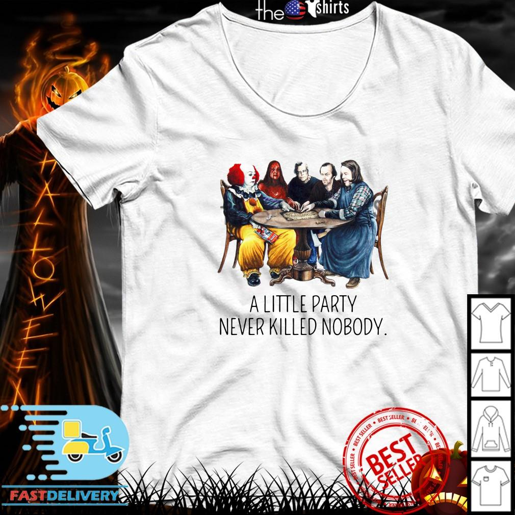Stephen King a little party never killed nobody Shirt