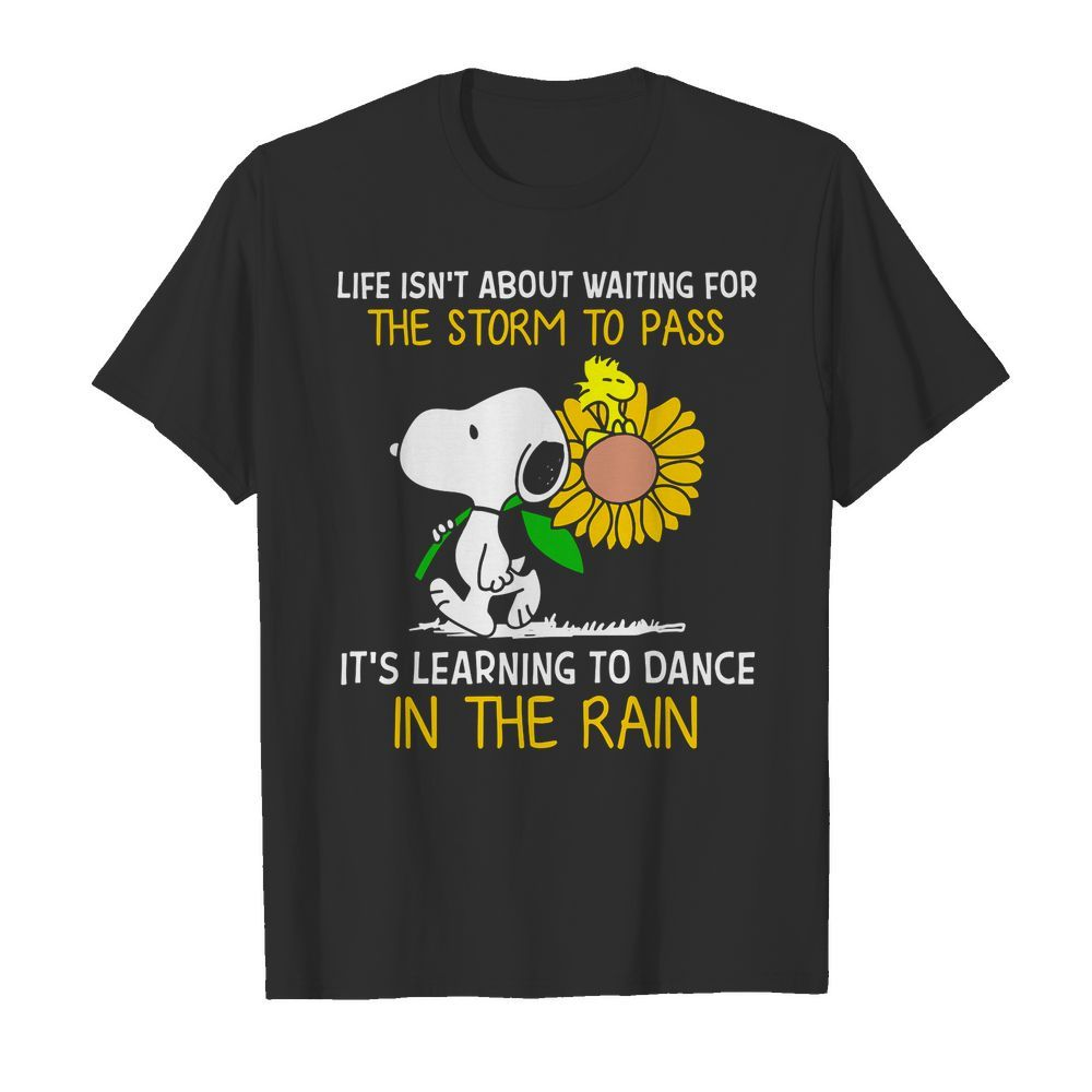 Autism Snoopy Shirts Life is Not About Waiting for The Storm to Pass Shirt