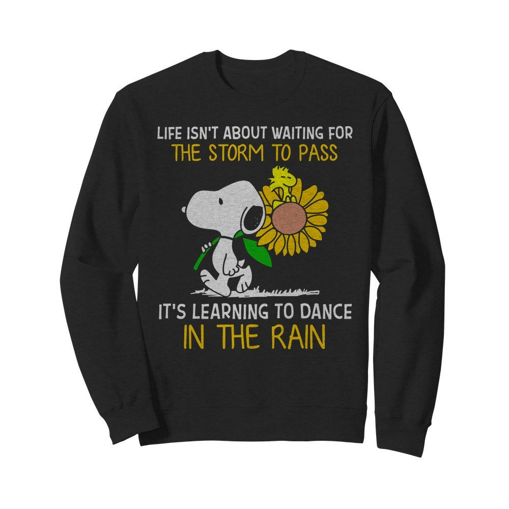 Autism Snoopy Shirts Life is Not About Waiting for The Storm to Pass Sweater
