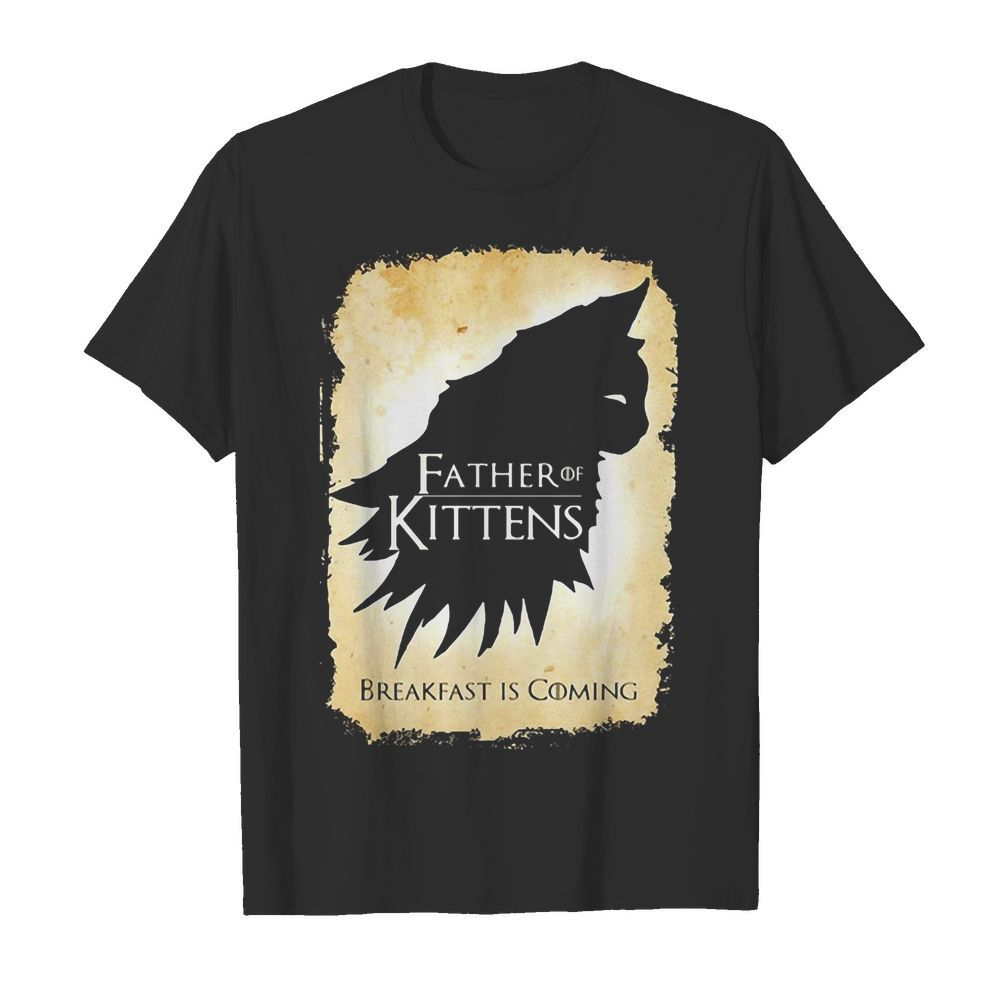 Cat Father Of Kittens Break Fast Is Coming shirt
