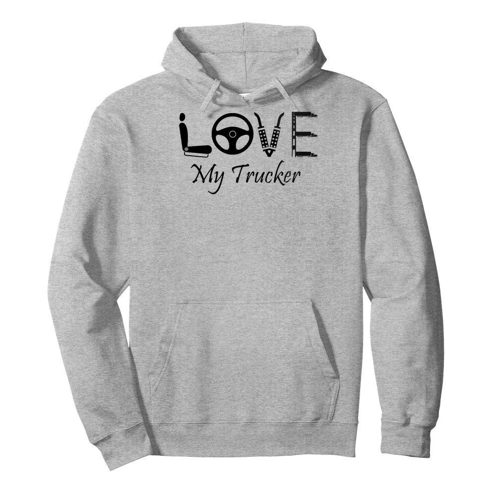 Love My Trucker Hoodie