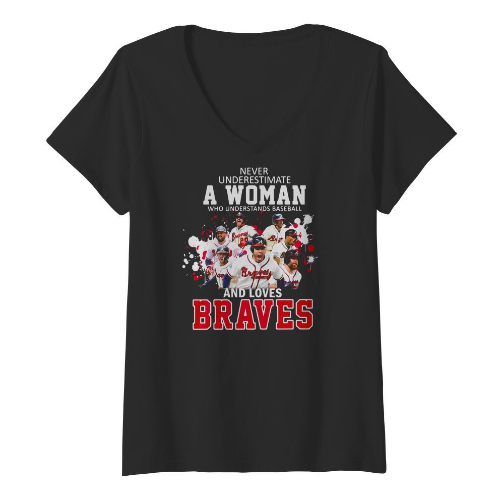 Never underestimate a woman who understands Baseball and loves Braves V neck t shirt