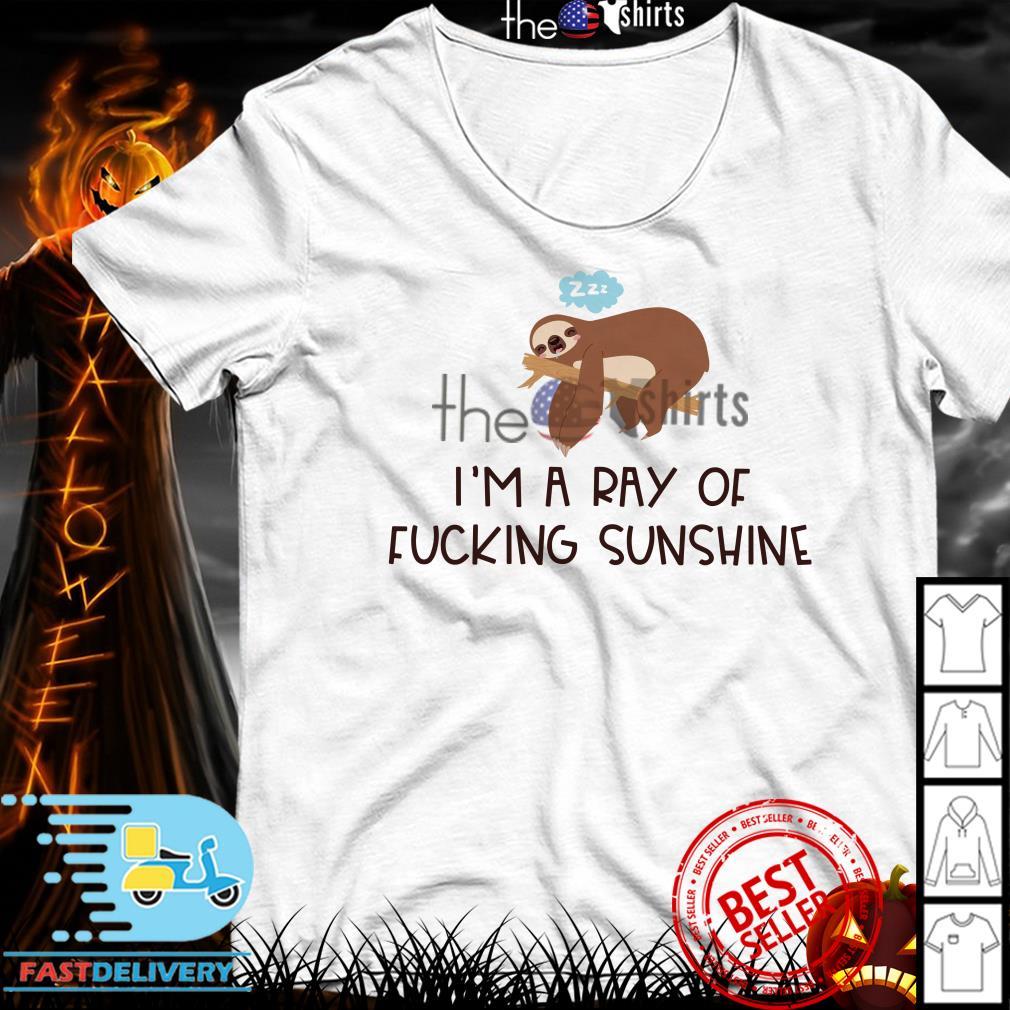 Sloth I'm a ray of fucking sunshine shirt