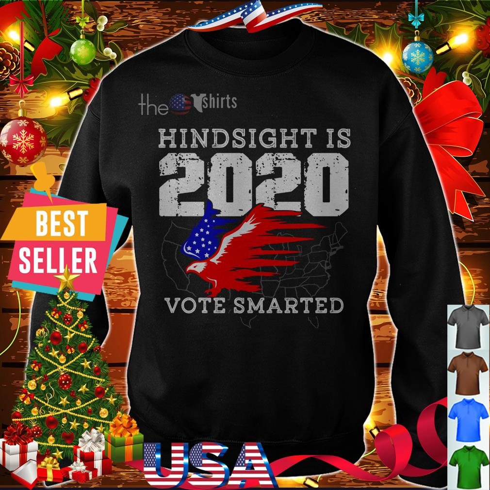 Anti Trump Hindsight is 2020 Voter Smarted shirt