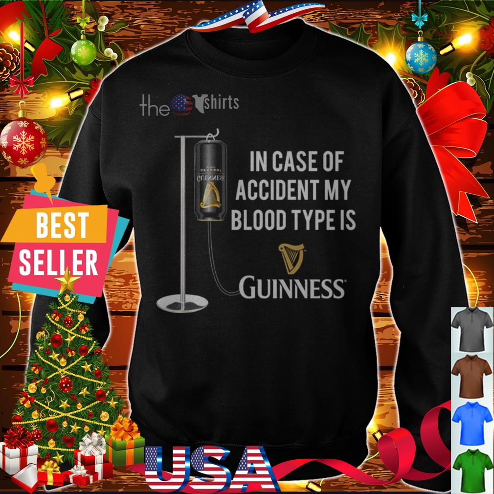 In case of accident my blood type is Guinness shirt