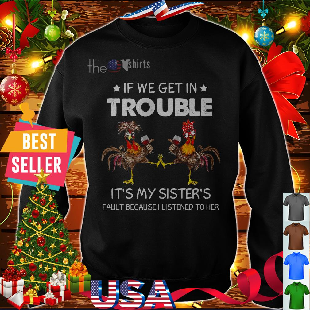 chicken-get-trouble-sisters-fault-listened-sweater