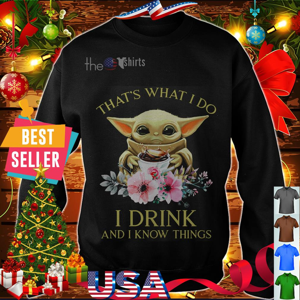 Baby Yoda floral that's what I do I drink and I know things shirt