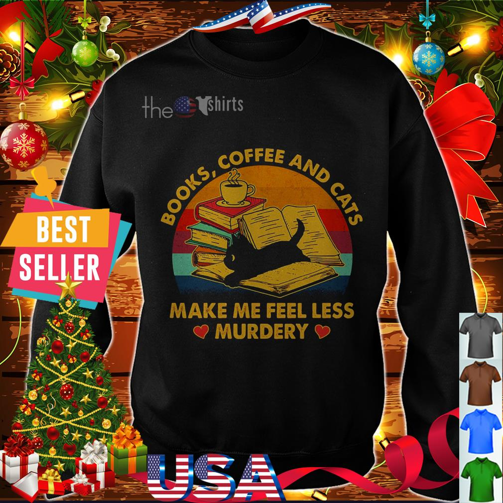 Books coffee and cats make me feel less murdery vintage shirt