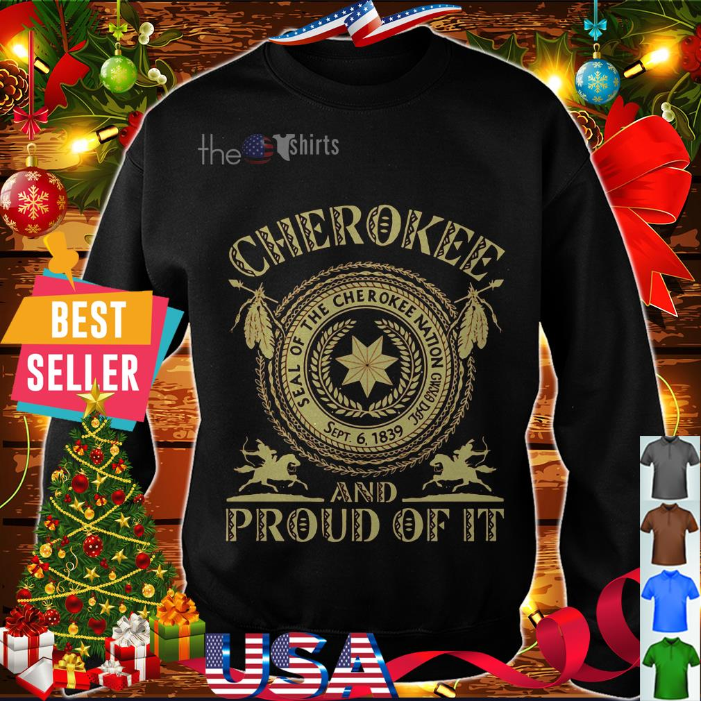 Cherokee and proud of it seal of the cherokee nation CWYA DBP shirt