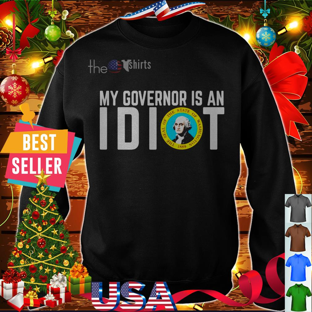 My Governor is an I dot the seal of the state of Washington 1889 shirt