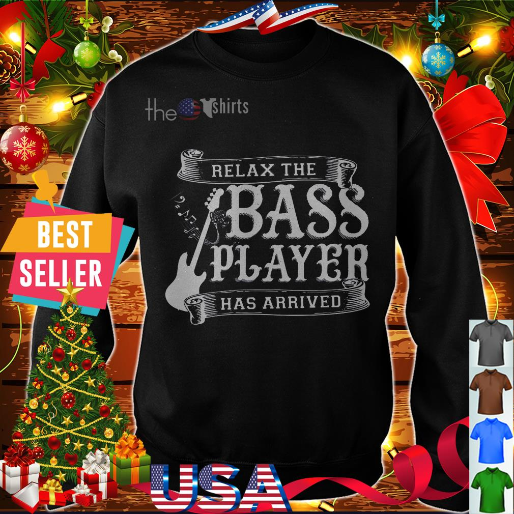 Offical Relax the bass player has arrived shirt
