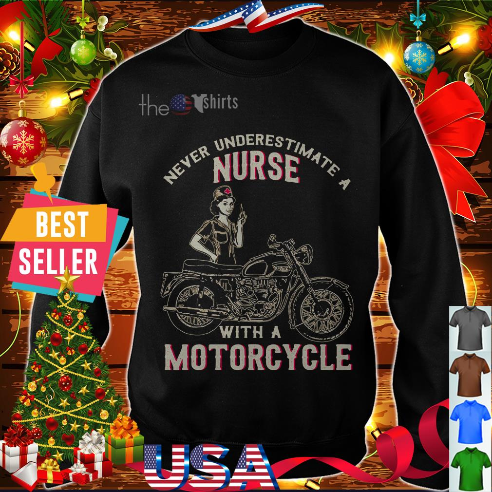 Never underestimate a nurse with a Motorcycle shirt