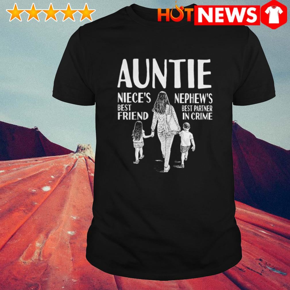 Auntie nephew's best partner in crime niece's best friend shirt
