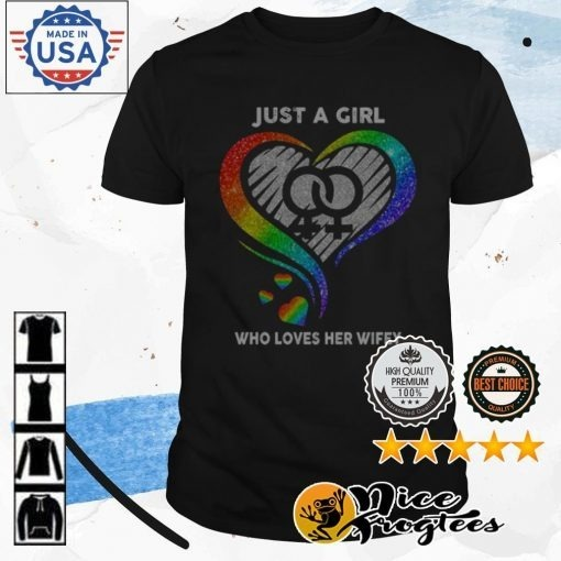 Diamond LGBT just a girl who loves her wifey shirt