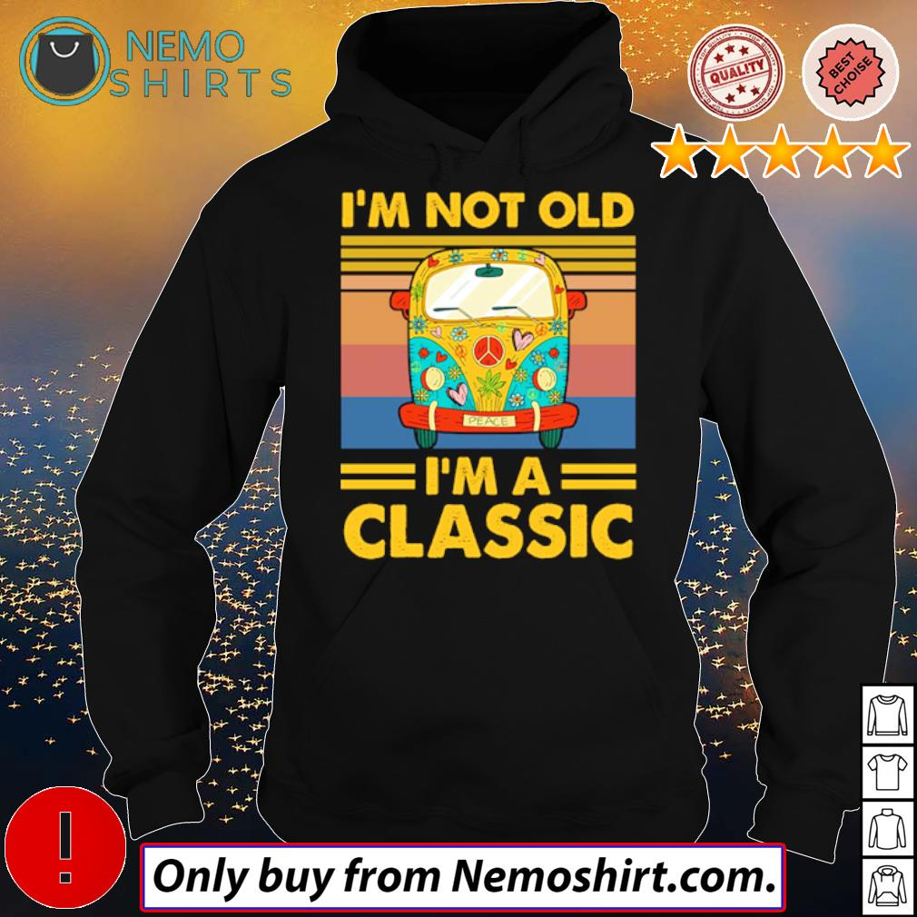 Hippie bus peace I'm not old I'm a classic s Hoodie Black