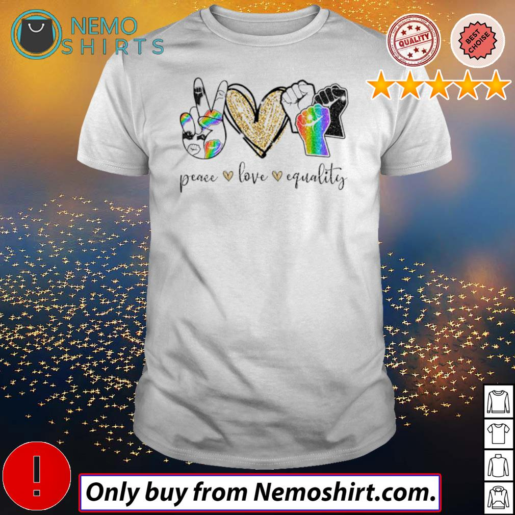 LGBT Pride Peace Love Equality Strong hand shirt