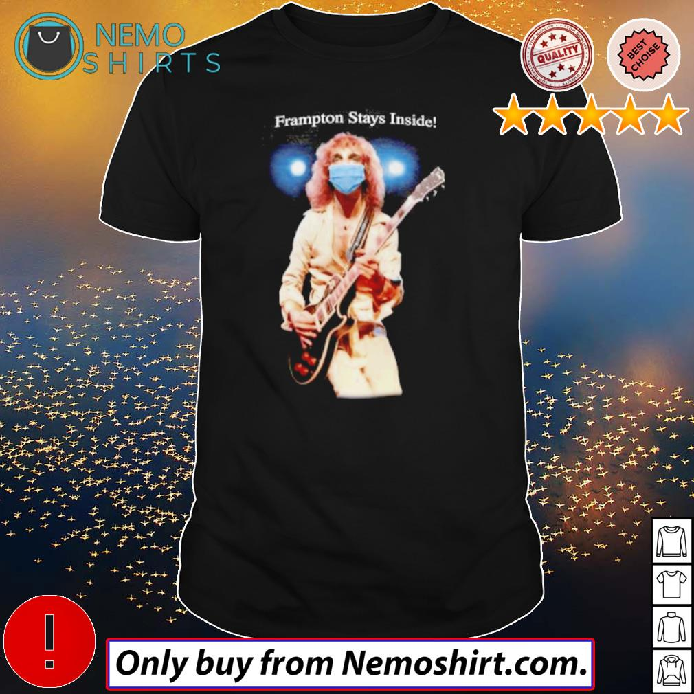 Peter Frampton Comes Alive stay inside shirt