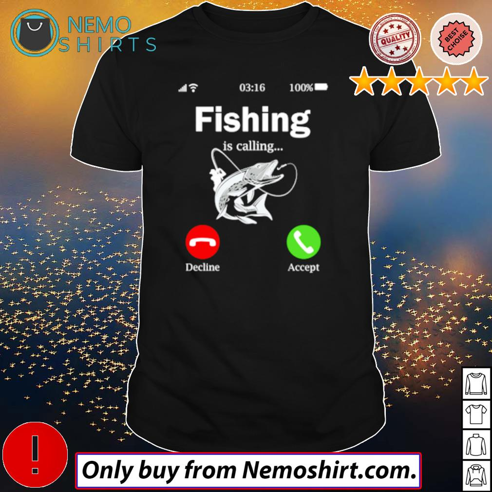 Phone Fishing is calling decline accept shirt