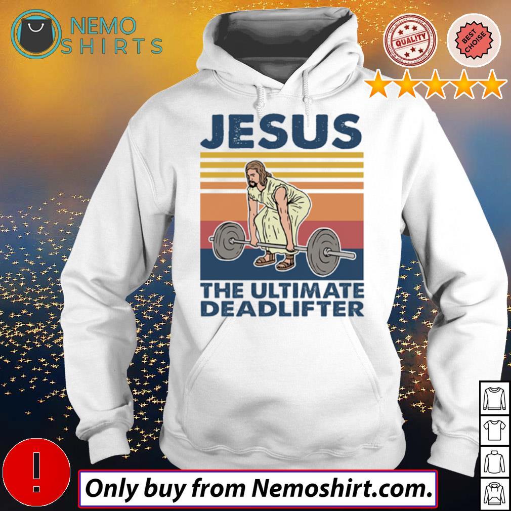 Vintage Jesus Christ the ultimate deadlifter weightlifting s Hoodie white