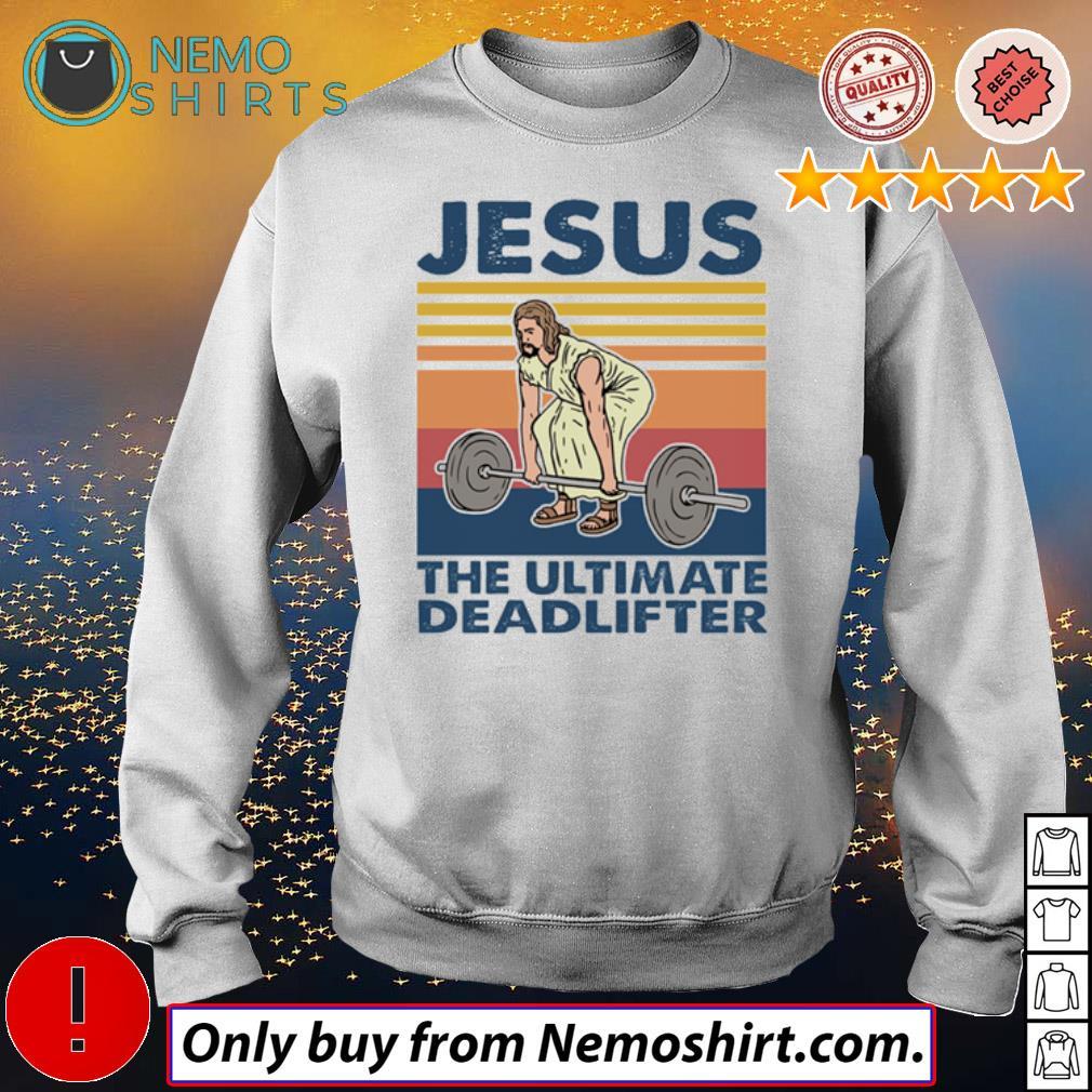Vintage Jesus Christ the ultimate deadlifter weightlifting s Sweatshirt white