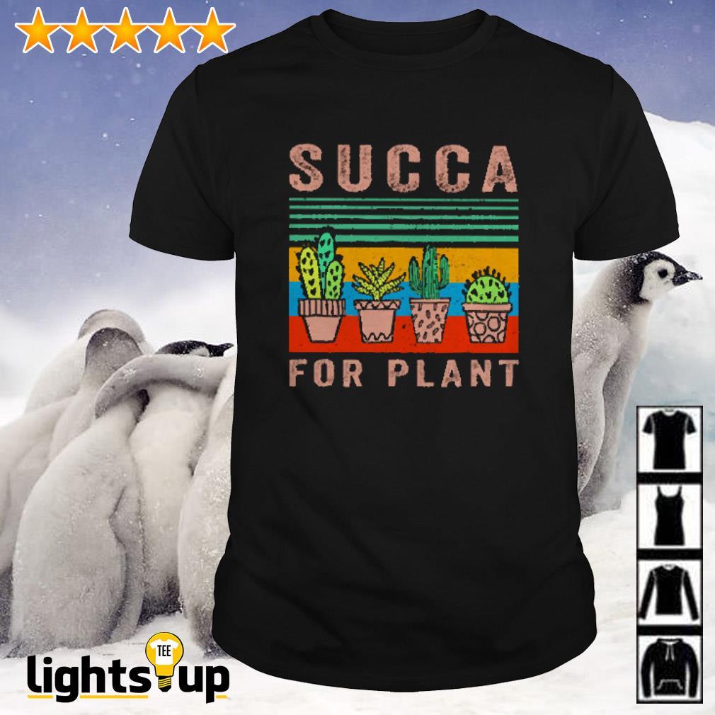 Vintage Succa for plant Succulent shirt