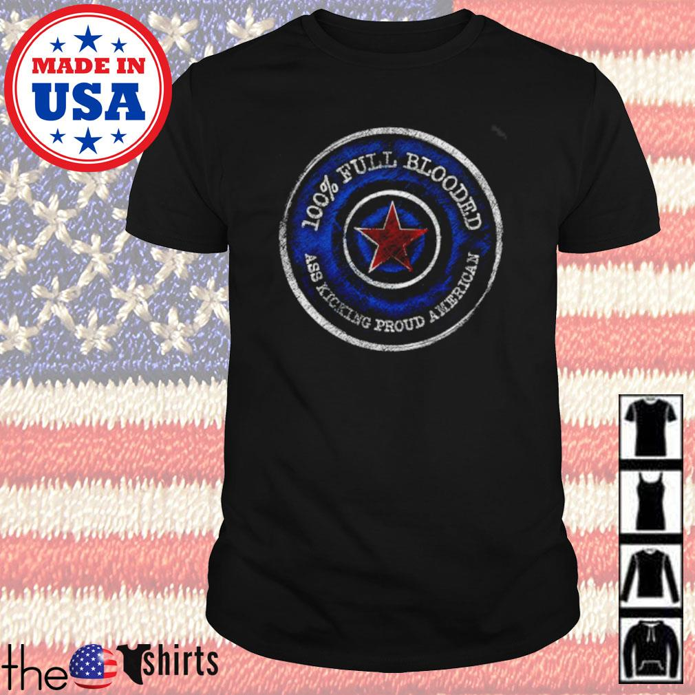 100% Full Blooded ass kicking proud american shirt