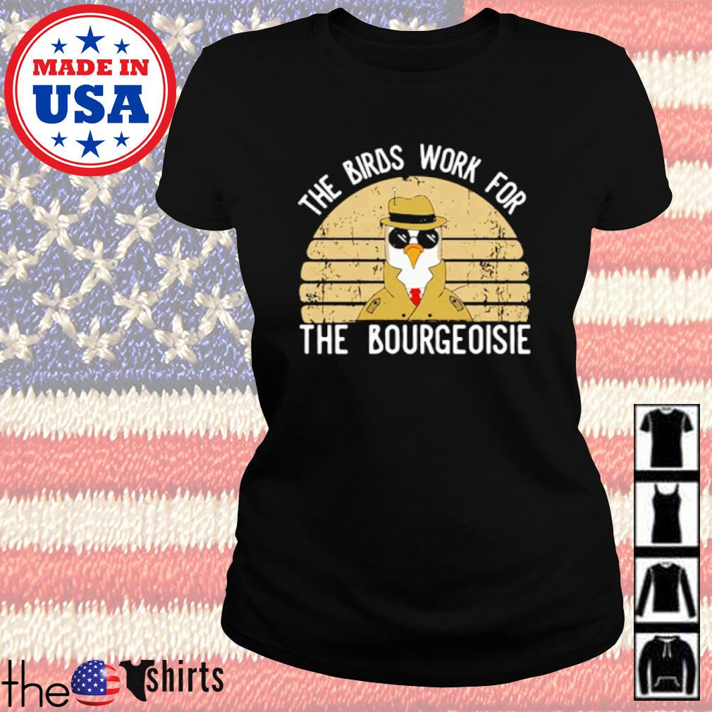 All of the birds died in 1986 The birds work for the bourgeoisie vintage s Ladies Tee Black