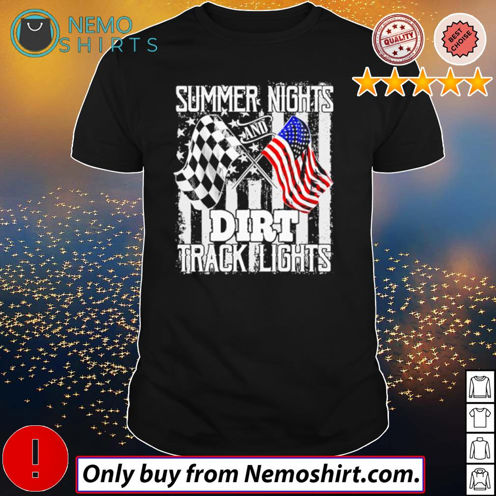 American and Racing Flag Summer Nights and Dirt Track Lights shirt