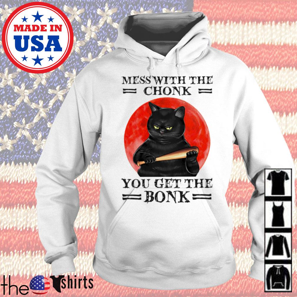 Black cat mess with the chonk you get the bonk blood moon s Hoodie White