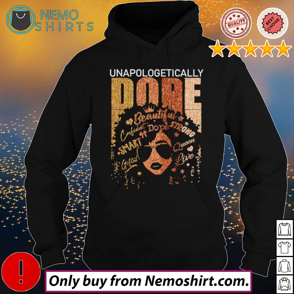 Black girl Unapologetically Dope beautiful strong smart queen s Hoodie Black