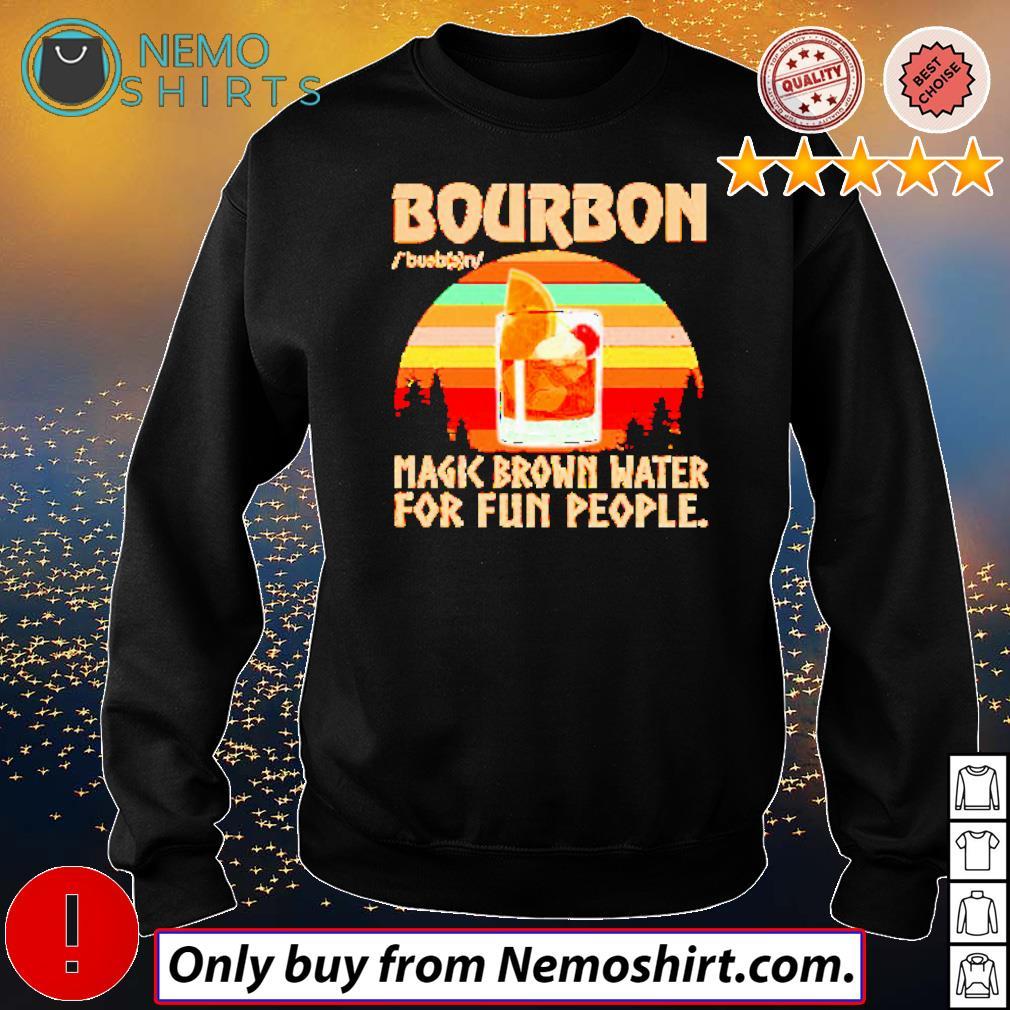 Bourbon magic brown water for fun people retro s Sweatshirt Black