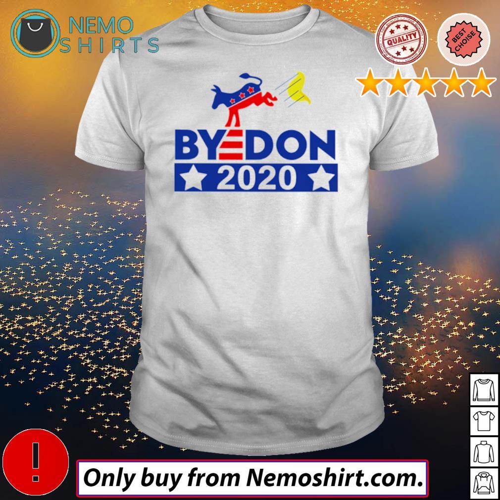 Bye Don 2020 Donald Trump American shirt