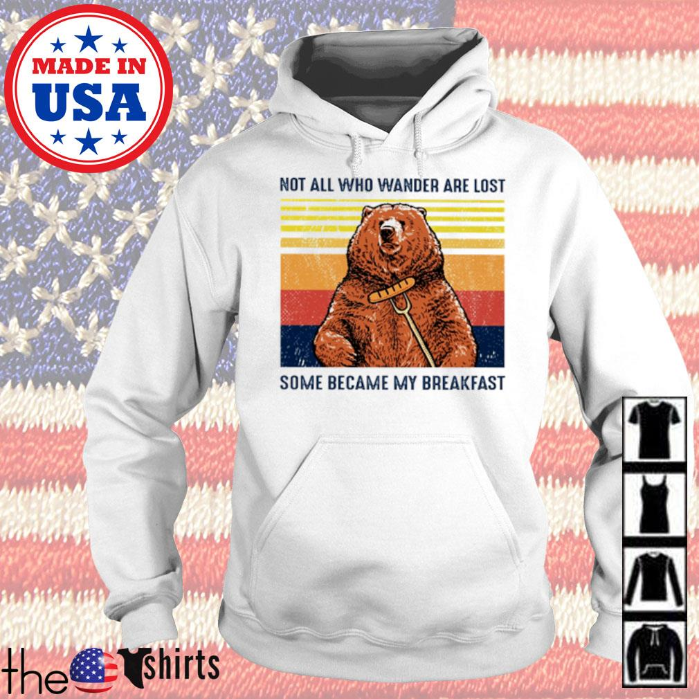 Camping Bear not all who wander are lost some became my breakfast vintage s Hoodie White