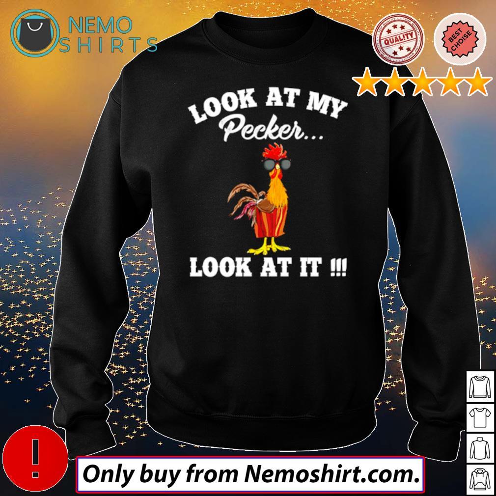 Chicken look at it look at my pecker s Sweatshirt Black