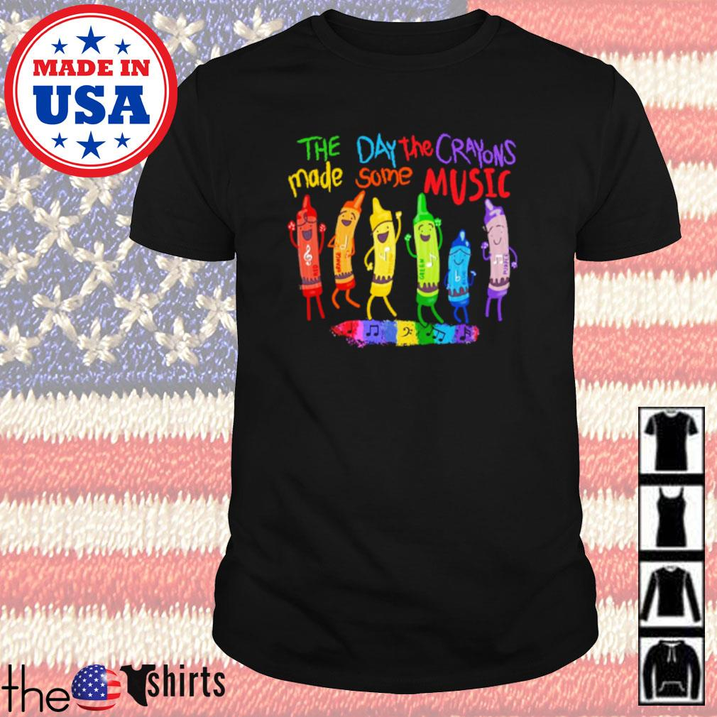Colors the day the Crayons made some music shirt